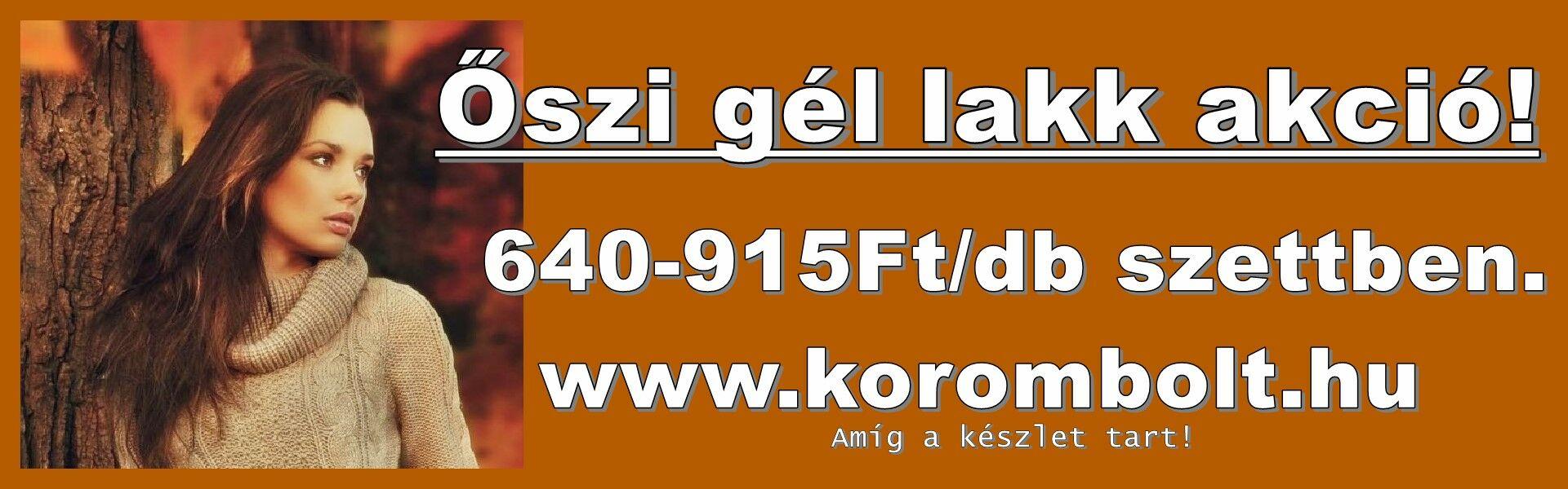 Gél lakk akció,őszi kedvezmény 640Ft-tól,lakkzselé,www.korombolt.hu