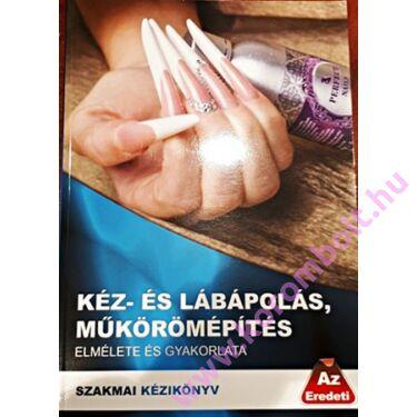 Kéz, -lábápolás és műkörömépítés elmélete és gyakorlata